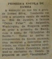 Apesar de os relatos confirmarem que a Ritmistas do Samba foi fundada em 1957, na imprensa ela só aparece dessa forma em 1960. [Diário de Notícias, 10 e 11/01/1961]